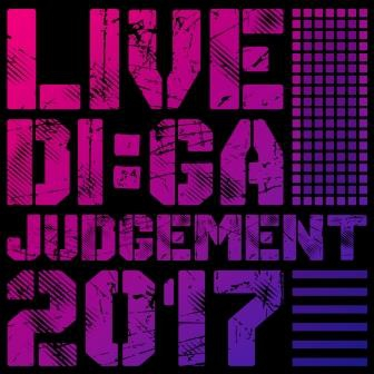LIVE DI:GA JUDGEMENT 2017 出演決定!
